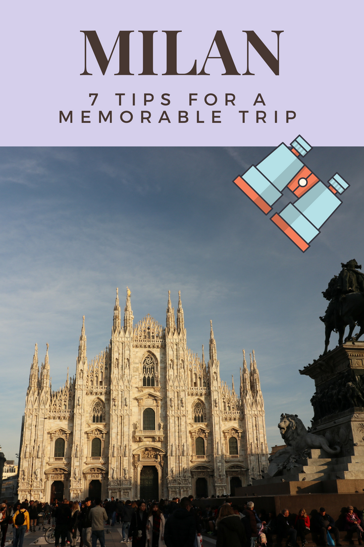 7 Tips for a memorable trip to Milan
